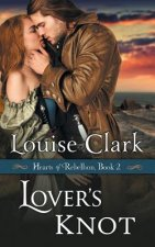 Lover's Knot (Hearts of Rebellion Series, Book 2)