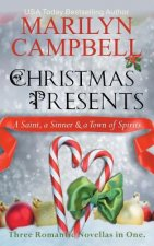 Christmas Presents - A Saint, a Sinner and a Town of Spirits (Three Romantic Novellas in One Boxed Set)