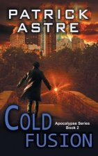 Cold Fusion (the Apocalypse Series, Book 2)