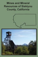 Mines and Mineral Resources of Siskiyou County, California