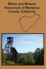 Mines and Mineral Resources of Mariposa County, California