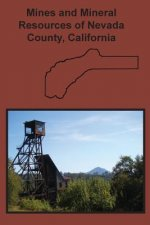Mines and Mineral Resources of Nevada County, California