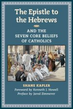 Epistle to the Hebrews and the Seven Core Beliefs of Catholics