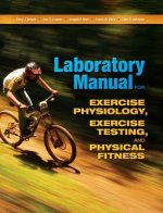 Laboratory Manual for Exercise Physiology, Exercise Testing, and Physical Fitness