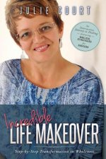 Incredible Life Makeover