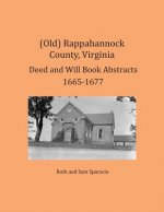(Old) Rappahannock County, Virginia Deed and Will Book Abstracts 1665-1677