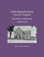 (Old) Rappahannock County, Virginia Deed Book Abstracts 1668-1670