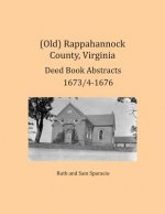 (Old) Rappahannock County, Virginia Deed Book Abstracts 1673/4-1676