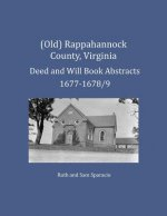 (Old) Rappahannock County, Virginia Deed and Will Book Abstracts 1677-1678/9