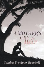 Mother's Cry for Help