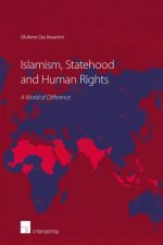 Islamism, Statehood and Human Rights: A World of Difference