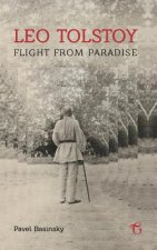 Leo Tolstoy Flight from Paradise