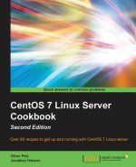 CentOS 7 Linux Server Cookbook