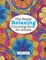 Really Relaxing Colouring Book for Adults