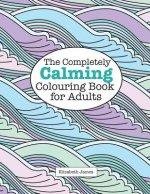 Completely Calming Colouring Book for Adults