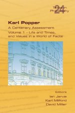 Karl Popper. a Centenary Assessment. Volume I - Life and Times, and Values in a World of Facts