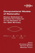 Computational Models of Rationality. Essays Dedicated to Gabriele Kern-Isberner on the Occasion of Her 60th Birthday
