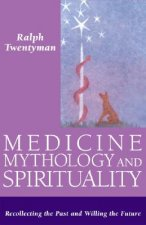 Medicine,Mythology and Spirituality