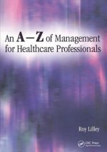 A-Z of Management for Healthcare Professionals