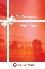 To Denmark, with Love