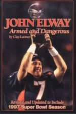John Elway: Armed and Dangerous