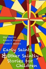 Early Saints and Other Saintly Stories for Children