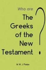 'Greeks' of the New Testament or Paul's Ministry to Israel