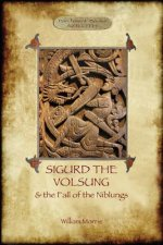 Story of Sigurd the Volsung and the Fall of the Niblungs (Aziloth Books)