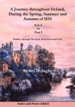 Journey Throughout Ireland, During the Spring, Summer and Autumn of 1834