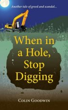 When in a Hole, Stop Digging