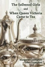 Sellwood Girls and When Queen Victoria Came to Tea