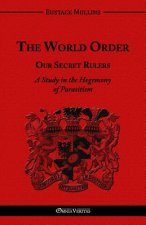 World Order - Our Secret Rulers