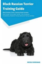 Black Russian Terrier Training Guide Black Russian Terrier Training Guide Includes