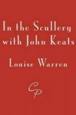 In the Scullery with John Keats