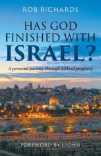 Has God Finished with Israel?