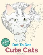 DOT TO DOT CUTE CATS: ADORABLE ANTI-STRE