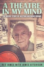 Theatre in My Mind - The Inside Story of Australian Radio Drama