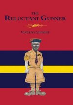 Memoirs of a Reluctant Gunner