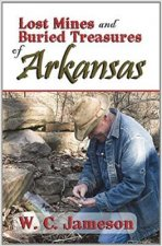Lost Mines and Buried Treasures of Arkansas
