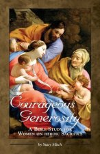 Courageous Generosity