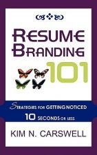 Resume Branding 101: Strategies for Getting Noticed in 10 Seconds or Less