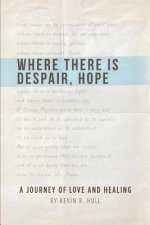 Where There Is Despair, Hope