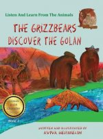 Grizzbears Discover the Golan