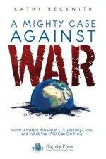 Mighty Case Against War