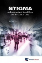 Stigma: An Ethnography of Mental Illness and HIV/AIDS in China