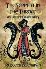 Serpent in the Throat, and Other Pagan Tales