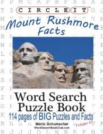 Circle It, Mount Rushmore Facts, Word Search, Puzzle Book