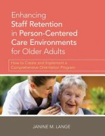 Enhancing Staff Retention in Person-Centered Care Environments for Older Adults
