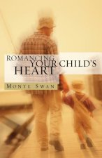 Romancing Your Child's Heart (Second Edition)