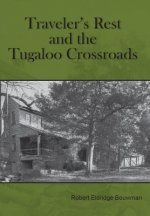 Traveler's Rest and the Tugaloo Crossroads